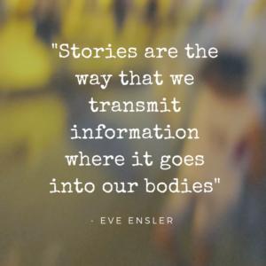 Stories citat Eve Ensler